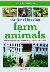 THE JOY OF KEEPING FARM ANIMALS, SECOND EDITION