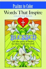 PSALMS TO COLOR: Words That Inspire Coloring Book