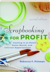 SCRAPBOOKING FOR PROFIT, SECOND EDITION