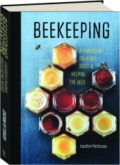 BEEKEEPING: A Handbook on Honey, Hives & Helping the Bees