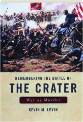 REMEMBERING THE BATTLE OF THE CRATER: War as Murder