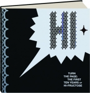 TURN THE PAGE: The First Ten Years of Hi-Fructose