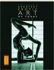 THE WORLD'S GREATEST EROTIC ART OF TODAY, VOLUME 5