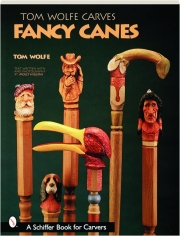 TOM WOLFE CARVES FANCY CANES