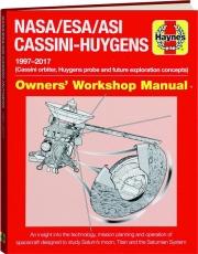 NASA / ESA / ASI CASSINI-HUYGENS: Owners' Workshop Manual