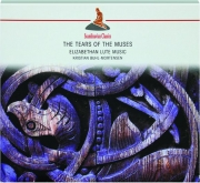 THE TEARS OF THE MUSES: Elizabethan Lute Music