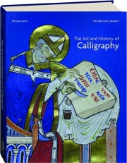 THE ART AND HISTORY OF CALLIGRAPHY