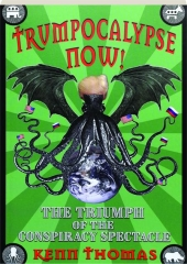 TRUMPOCALYPSE NOW! The Triumph of the Conspiracy Spectacle