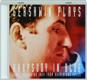 GERSHWIN PLAYS RHAPSODY IN BLUE