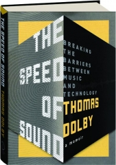 THE SPEED OF SOUND: Breaking the Barriers Between Music and Technology