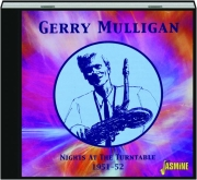 GERRY MULLIGAN: Nights at the Turntable 1951-52