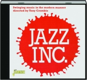 JAZZ INC.: Swinging Music in the Modern Manner