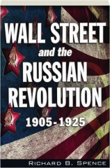 WALL STREET AND THE RUSSIAN REVOLUTION 1905-1925