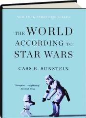 THE WORLD ACCORDING TO <I>STAR WARS</I>
