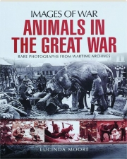 ANIMALS IN THE GREAT WAR: Images of War