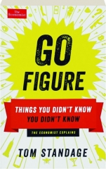 GO FIGURE: Things You Didn't Know You Didn't Know