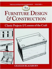 FURNITURE DESIGN & CONSTRUCTION, VOLUME 4: Classic Projects & Lessons of the Craft