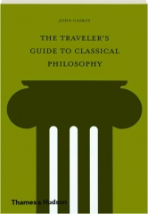 THE TRAVELER'S GUIDE TO CLASSICAL PHILOSOPHY