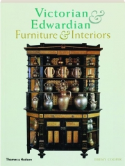 VICTORIAN & EDWARDIAN FURNITURE & INTERIORS