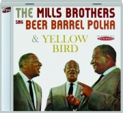 THE MILLS BROTHERS SING BEER BARREL POLKA & YELLOW BIRD