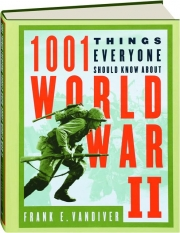 1001 THINGS THAT EVERYONE SHOULD KNOW ABOUT WORLD WAR II