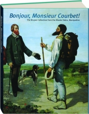 BONJOUR, MONSIEUR COURBET! The Bruyas Collection from the Musee Fabre, Montpellier