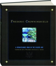 FREDERIC CROWNINSHIELD: A Renaissance Man in the Gilded Age