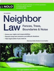 NEIGHBOR LAW, 9TH EDITION: Fences, Trees, Boundaries & Noise