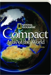 <I>NATIONAL GEOGRAPHIC</I> COMPACT ATLAS OF THE WORLD, SECOND EDITION