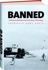 BANNED: A History of Pesticides and the Science of Toxicology