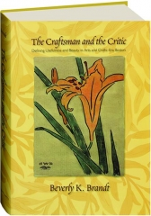 THE CRAFTSMAN AND THE CRITIC: Defining Usefulness and Beauty in Arts and Crafts-Era Boston