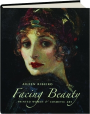 FACING BEAUTY: Painted Women & Cosmetic Art