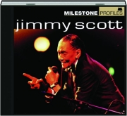 JIMMY SCOTT: Milestone Profiles