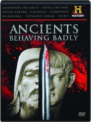 ANCIENTS BEHAVING BADLY: History Made Every Day