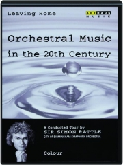 LEAVING HOME, VOLUME 3: Orchestral Music in the 20th Century