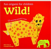 WILD! Fun Origami for Children