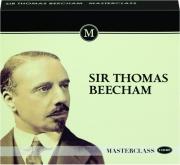 SIR THOMAS BEECHAM: Masterclass