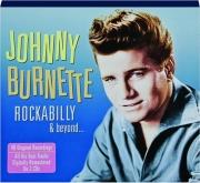 JOHNNY BURNETTE: Rockabilly & Beyond