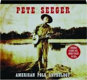 PETE SEEGER: American Folk Anthology