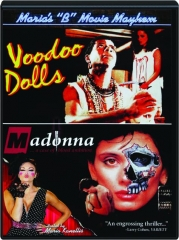 VOODOO DOLLS / MADONNA: Maria's B Movie Mayhem