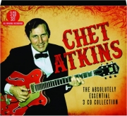 CHET ATKINS: The Absolutely Essential 3 CD Collection