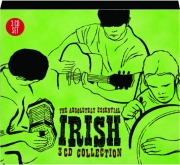 THE ABSOLUTELY ESSENTIAL IRISH 3 CD COLLECTION
