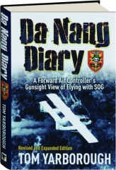 DA NANG DIARY, REVISED EDITION: A Forward Air Controller's Gunsight View of Flying with SOG