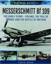 MESSERSCHMITT BF 109: The Early Years