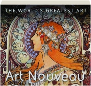 ART NOUVEAU: The World's Greatest Art