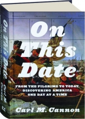 ON THIS DATE: From the Pilgrims to Today, Discovering America One Day at a Time