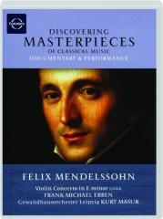 FELIX MENDELSSOHN: Discovering Masterpieces of Classical Music
