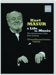 KURT MASUR: A Life in Music