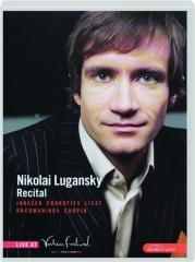 NIKOLAI LUGANSKY: Recital