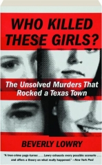 WHO KILLED THESE GIRLS? The Unsolved Murders That Rocked a Texas Town